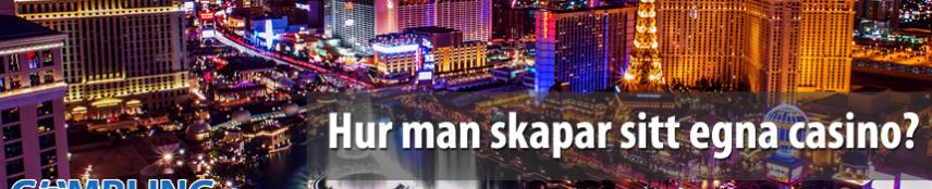 Hur man skapar sitt egna casino?
